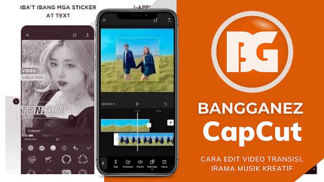 Cara Edit Video Di Capcut Sesuaikan Irama Musik Jedag Jedug Bangganez