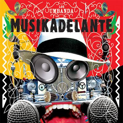 LOS UMBANDA - Musikadelante (2007)