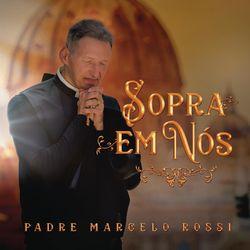 Baixar Sopra Em Nós - Padre Marcelo Rossi Mp3