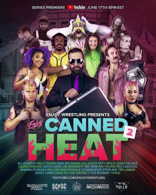 """Enjoy Wrestling's """"Canned Heat"""" Season 2"""