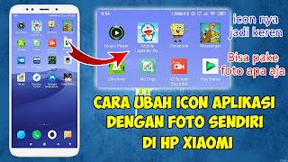 Cara Merubah Icon Aplikasi Dengan Foto Sendiri Di HP Xiaomi