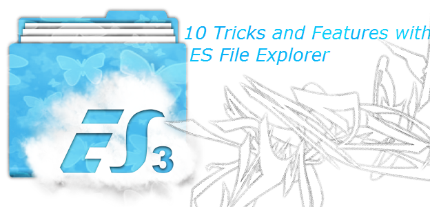 tricks with es file explorer