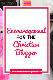 Encouragement for the Christian Blogger