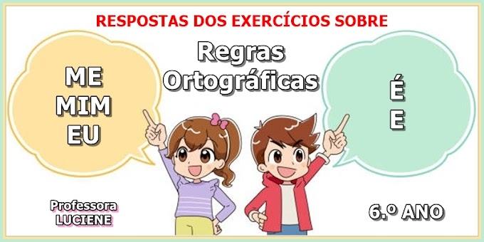 RESPOSTAS DOS EXERCÍCIOS sobre Regras Ortográficas - 6.º Ano - Aula 10 - Dia 09/04/21