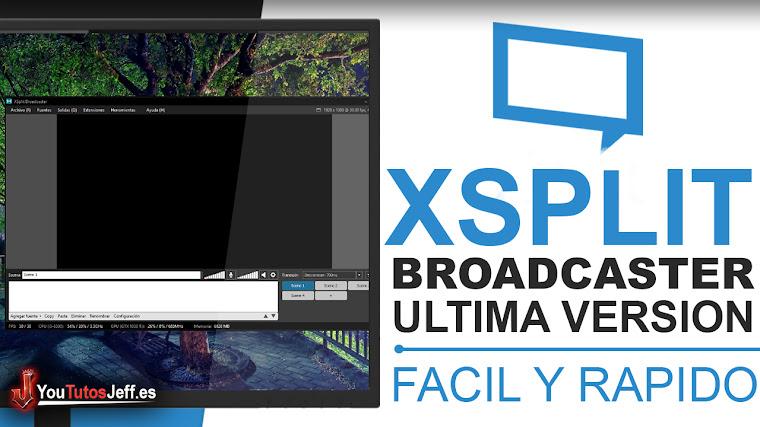 Como Descargar Xsplit Broadcaster Ultima Versión Español