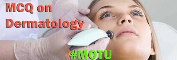 MCQ's on Dermatology for Staff Nurses and Medical Exam [Objective]