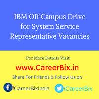 IBM Off Campus Drive for System Service Representative Vacancies