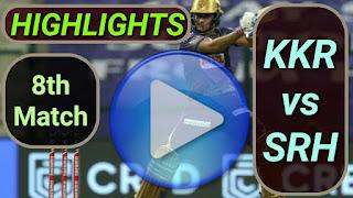 KKR vs SRH 8th Match