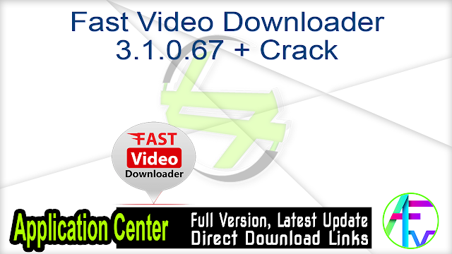 Fast Video Downloader 3.1.0.67 Pre-Activated