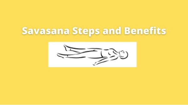 Shavasana procedure benefits and contraindications