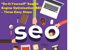 """""""Do-It-Yourself"""" Search Engine Optimisation (SEO) – Three Easy Steps"""