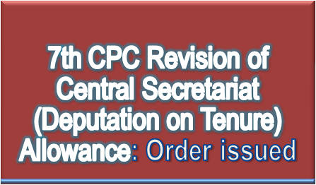 7th-cpc-deputation-on-tenure-allowance-dopt