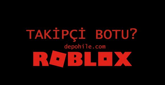 Roblox Takipçi Çoğaltma Bot Hilesi Bedava Ekim 2020 Yeni