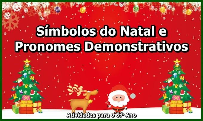 Símbolos do Natal e Pronomes Demonstrativos - Atividades de Língua Portuguesa para o 6.º Ano
