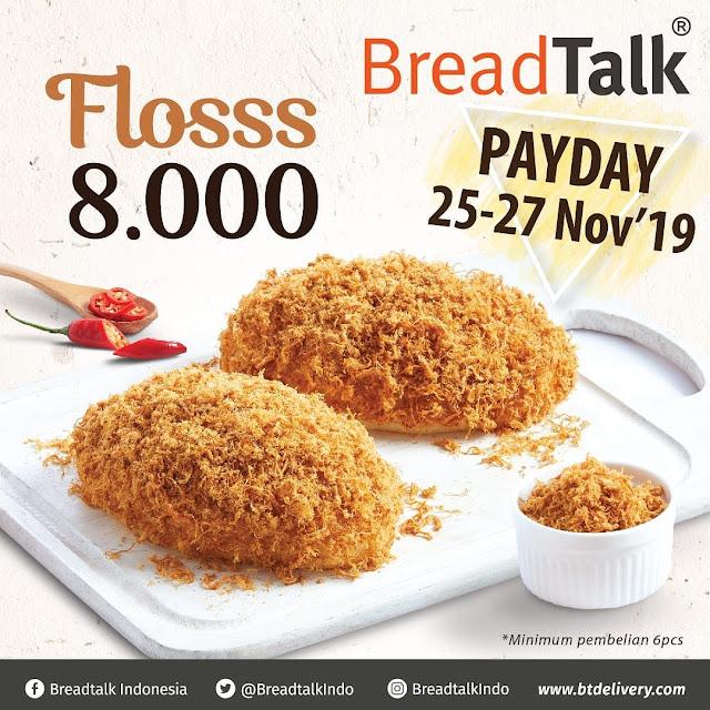 #BreadTalk - #Promo PAYDAY Dapatkan Roti FLOSSS Hanya 8K (25 - 27 Nov 2019)