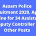 Assam Police Recruitment 2020. Apply Online for 34 Assistant Deputy Controller & Other Posts @assamgovtjob