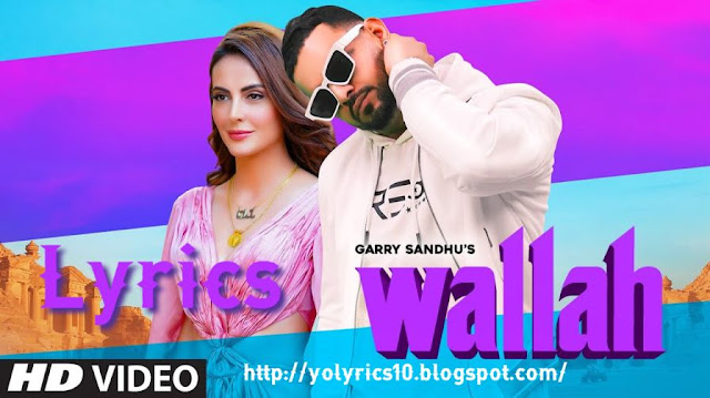 Wallah Lyrics - Garry Sandhu | YoLyrics