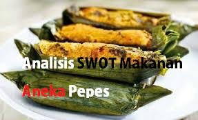 Analisis Swot Makanan Aneka Pepes
