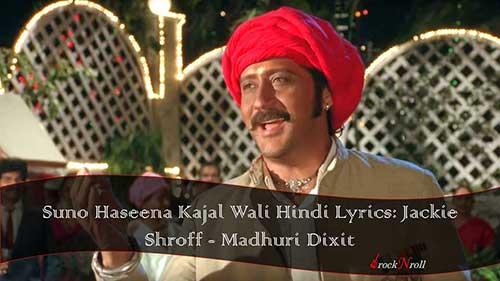 Suno-Haseena-Kajal-Wali-Hindi-Lyrics-Jackie-Shroff-Madhuri-Dixit