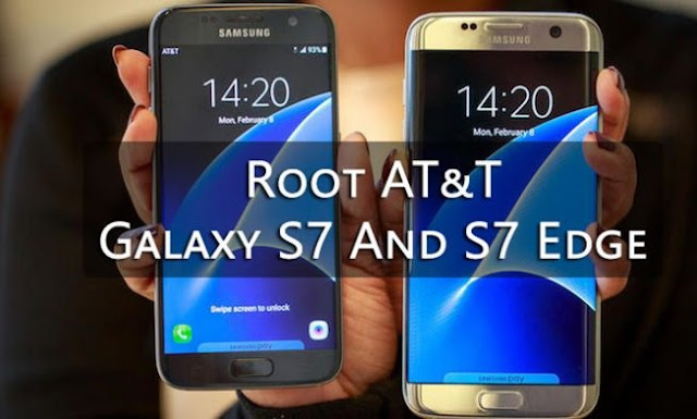 Root AT&T Galaxy S7 and Galaxy S7 Edge