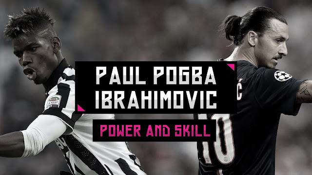 Statistik Pogba dan Ibrahimovic