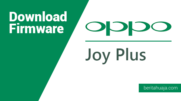 Download Firmware Oppo Joy Plus (R1011)