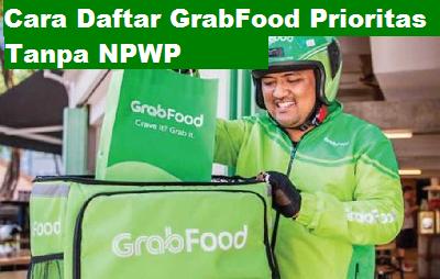 4 Cara Pendaftaran Grabfood Prioritas Pilihan Tanpa Npwp Dan Jasa Pendaftarannya