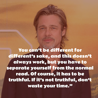 Top Brad Pitt Inspirational Quote about being different