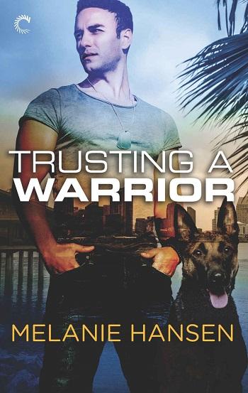 Trusting a Warrior by Melanie Hansen