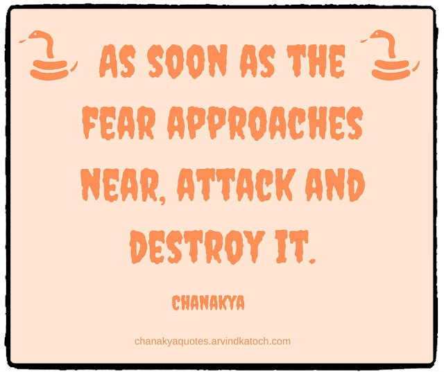 Chanakya, Wise Quote, Image, soon, fear, approaches, near, attack, destroy,