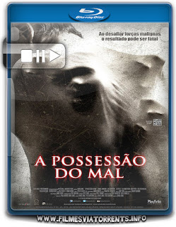 A Possessão do Mal Torrent - BluRay Rip 720p | 1080p Dual Áudio