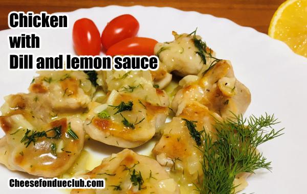 鶏もも肉のディルとレモンソースがけのレシピ