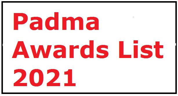 Padma Awards List 2021