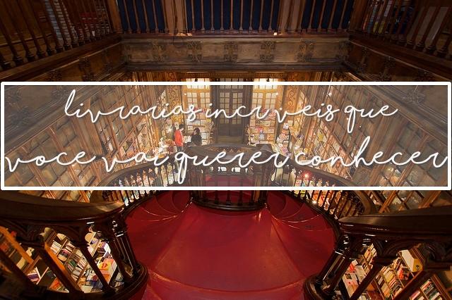 Livrarias incríveis que você vai querer conhecer