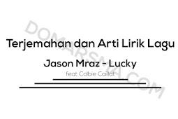 Terjemahan dan Arti Lirik Lagu Jason Mraz - Lucky Feat Colbie Caillat