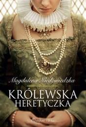 http://lubimyczytac.pl/ksiazka/312381/krolewska-heretyczka