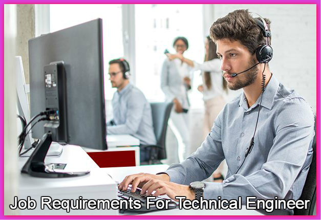 Latest Job Requirements For Technical Engineer, Fresher Also Apply
