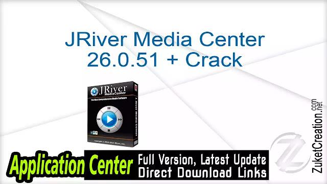 JRiver Media Center 26.0.51 + Crack