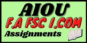 Aiou FA Fsc I Com assignments in pdf   Learning ki dunya