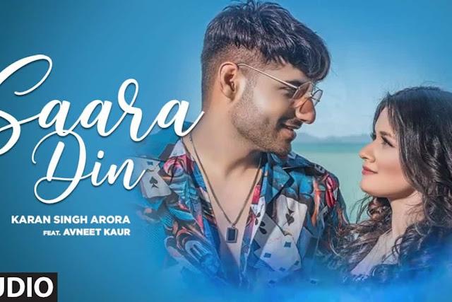 Saara Din Song Lyrics and video| Karan Singh Arora | Avneet Kaur