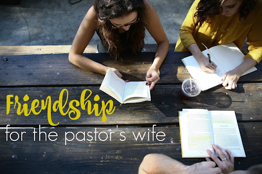 Friendship for the Pastor's Wife