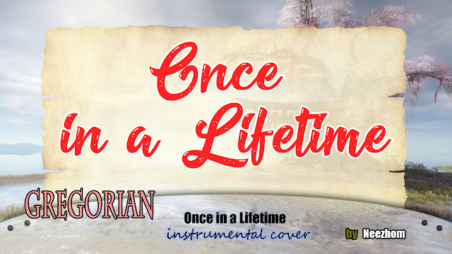 Once in a Lifetime - Gregorian - Instrumental Music Cover by Neezhom