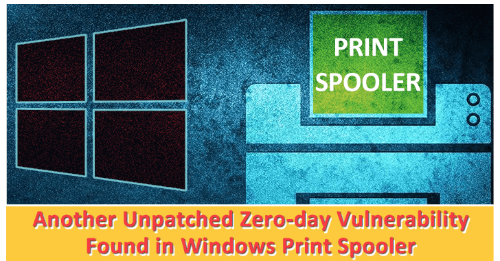 Another Unpatched Zero-day Vulnerability Found in Windows Print Spooler