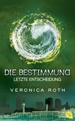 Die Bestimmung - Letzte Entscheidung - Veronica Roth