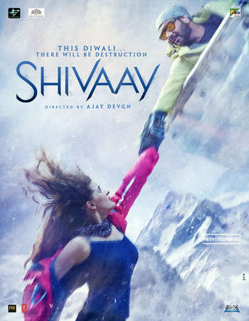 Poster Of Shivaay 2016 Hindi 700MB   Watch Online Free Download 300mb.cc