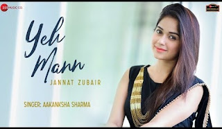 Yeh Mann Lyrics Aakanksha Sharma ft Jannat Zubair