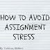 How To Avoid Assignment Stress