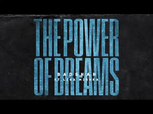 Badshah - The Power Of Dreams Full Song Lyrics