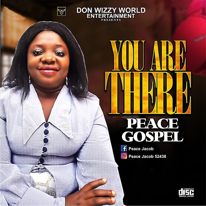 AUDIO: PEACE GOSPEL _ YOU ARE THERE