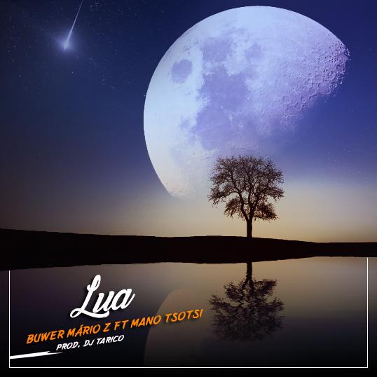 Buwer Mário Z  Feat. Mano Tsotsi - Lua (Prod. Dj Tarico)
